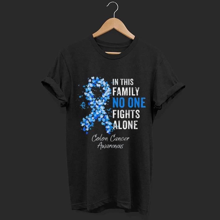 In This Family No One Fights Alone Colon Cancer Awareness Shirt Hoodie Sweater Longsleeve T Shirt