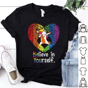 Love Unicorn Believe In Yourself LGBT shirt