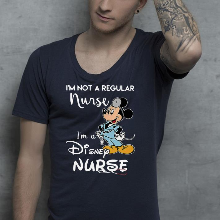 Mickey I m not a regular nurse I m a Disney nurse shirt 4 - Mickey I'm not a regular nurse I'm a Disney nurse shirt