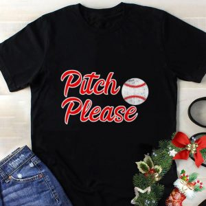 Pitch Please Baseball Softball shirt