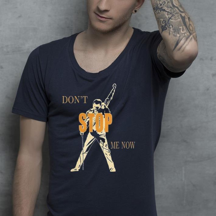 Queen inspired Don t stop me now shirt 4 - Queen inspired Don't stop me now shirt
