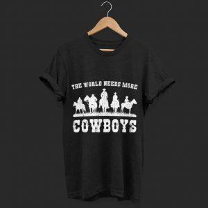 World Needs More Cowboys shirt