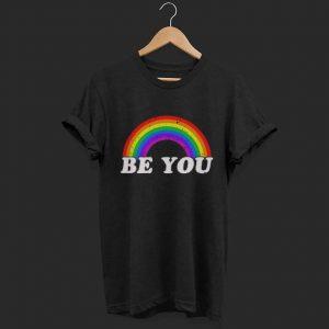 Gay Pride Be you shirt
