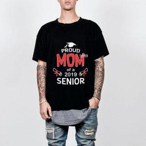 Proud Mom Of a 2019 Senior  shirt