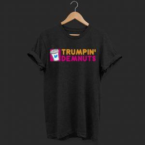 Trumpin deamnuts shirt