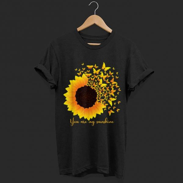 You Are My Sunshine Sunflower Butterfly shirt