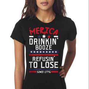 America Drinking Booze & Refusing To Lose Since 1776 shirt 2