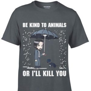 Be Kind To Animals Or I'll Kill You Dog John Wick shirt