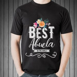 Best Abuela in The World Hispanic Grandmother day shirt