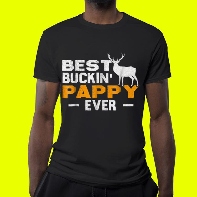Best Buckin Pappy Ever Deer Hunting Fathers Day shirt 4 1 - Best Buckin' Pappy Ever Deer Hunting Fathers Day shirt