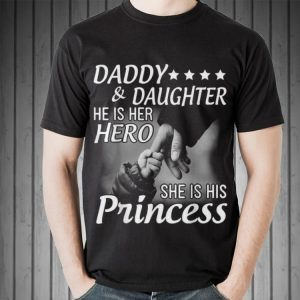 Daddy & Daughter He Is Her Hero She Is His Princess Father Day