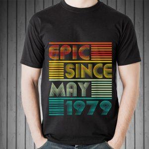 Epic Since MAY 1979 shirt