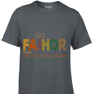 Fa-Thor Like Dad Just Way Mightier shirt
