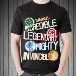 Marvel Avengers This dad is Incredible legendary Mighty Invincible Father's Day shirt