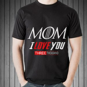 Mom I Love You Three Thousand End Game Mashup Game Of Throne shirt