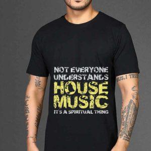 Not Everuone Understand House shirt 1