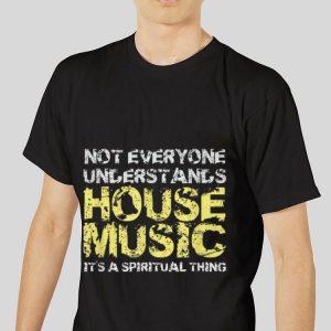 Not Everuone Understand House shirt 2