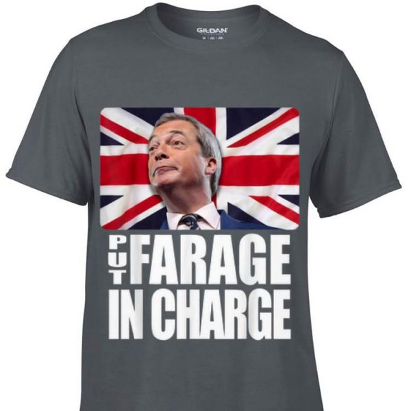 Put Farage In Charge Nigel Farage Brexit shirt
