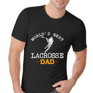 Worlds Best Lacrosse Dad Player Fathers Day Cool shirt