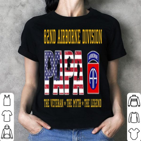 82nd Airborne Division Papa The Veteran the Myth The Legend shirt