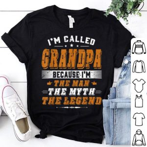 Father Day Grandpa Because I Am Man Myth Legend shirt