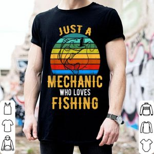 Father Day Just A Mechanic Who Loves Fishing shirt