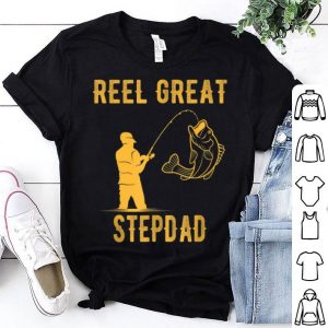 Fathers Day Reel Great StepDad Fishing Lover shirt