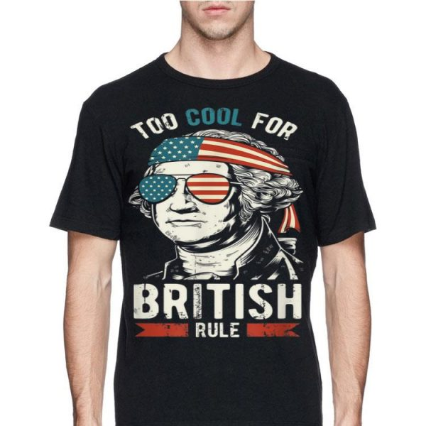 George Washington Bristish Rule 4th Of July Sunglass American Independence Day shirt