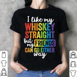 I Like My Whiskey Straight Lgbt Pride Gay Lesbian shirt