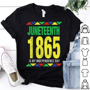 Junenth 1865 Is My Independence Day anti 4th of july shirt