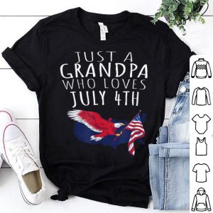 Just A Grandpa Who Loves July 4th shirt