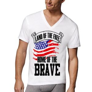 Land Of The Free Because Of The Brave 4Th Of July American shirt