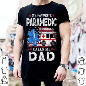 My Favorite Paramedic Calls Me Dad Emt Father shirt