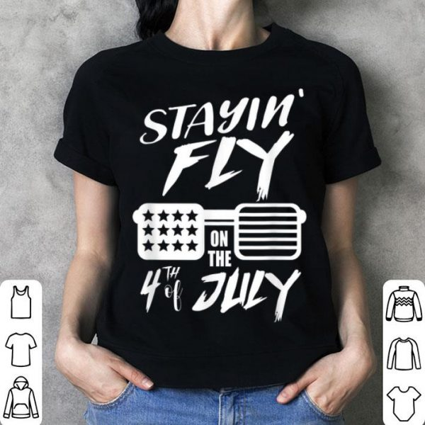 Stayin Fly On The 4th Of July Patriot Usa shirt