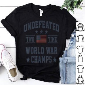 USA Undefeated 2-Time World War Champs 4th Of July shirt