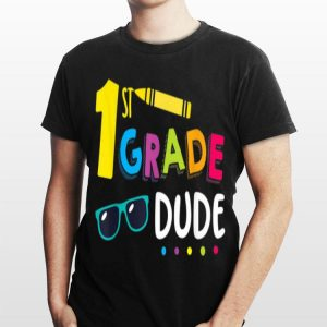 1st Grade Dude Student Teacher First Day Toddl shirt