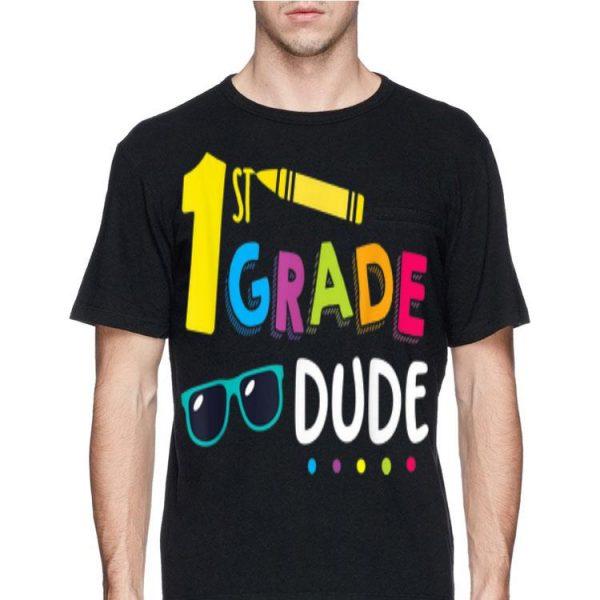 1st Grade Dude Student Teacher First Day Toddl shirt