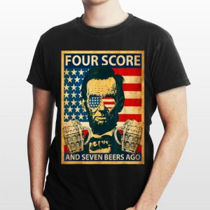 4 Score And 7 Beers Ago Abe Lincoln shirt