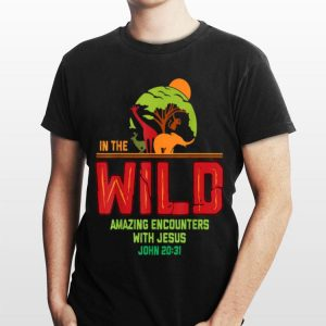 Animal In The Wild Amazing Encounters With Jesus shirt