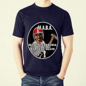 Awesome MABA Make Alexandria Bartend Again shirt