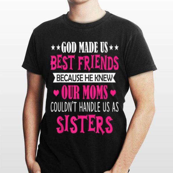 Cute Best Friend God Made Us Best Friends shirt