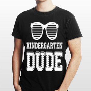 Glass Kindergarten Dude First Day Of School shirt