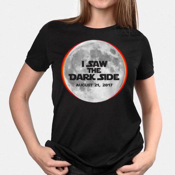 I Saw the Dark Side Solar Eclipse shirt