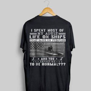I Spent Most Of My Adult Life On Ships U.S Submarine shirt