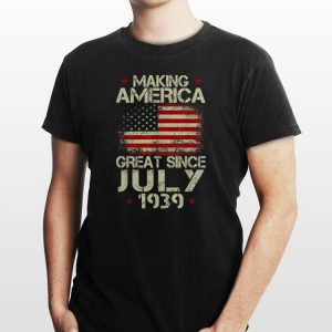 Making America Great Since July 1939 USA Flag shirt