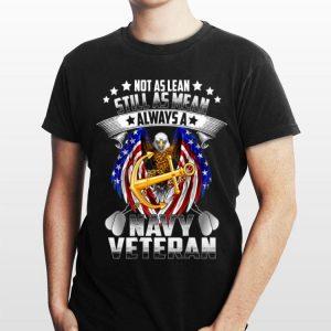 Not As Lean Still As Mean Always A Us Navy Veteran Proud shirt