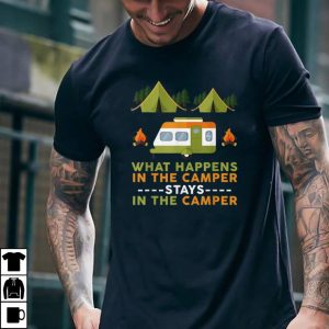 Original What Happens In The Camper Stays In The Camper shirt