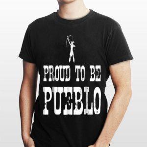 Proud To Be Pueblo Native American shirt