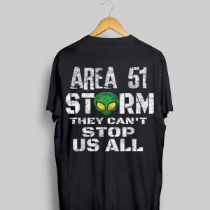 Storm Area 51 TThey Can't Stop Us All Quote Funny Tee shirt