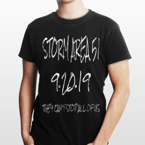 Storm Area 51 They Can't Stop All of Us Alien UFO shirt